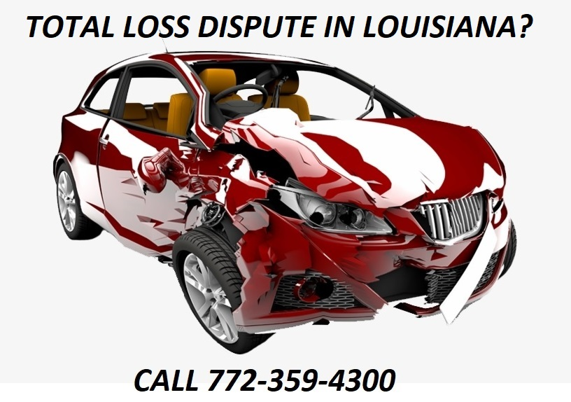 TOTAL LOSS DISPUTE IN LOUISIANA